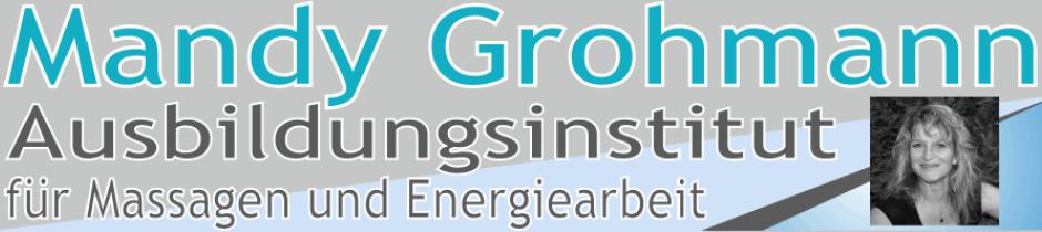 Massage Ausbildungsinstitut, Koblenz Energiearbeit, Mandy Grohmann